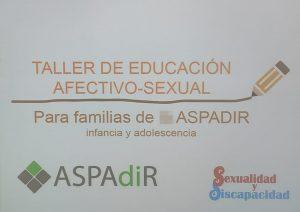 Educación Sexual y Diversidad Funcional - Taller para familias (ASPADIR)
